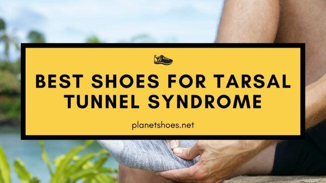 best shoes for tarsal tunnel syndrome