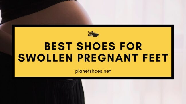 best shoes for swollen pregnant feet