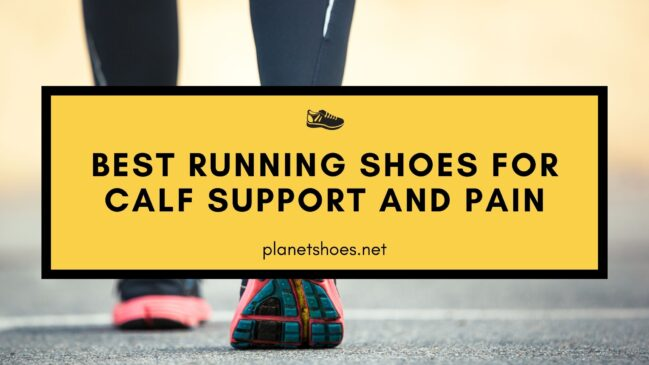 best running shoes for calf support and pain
