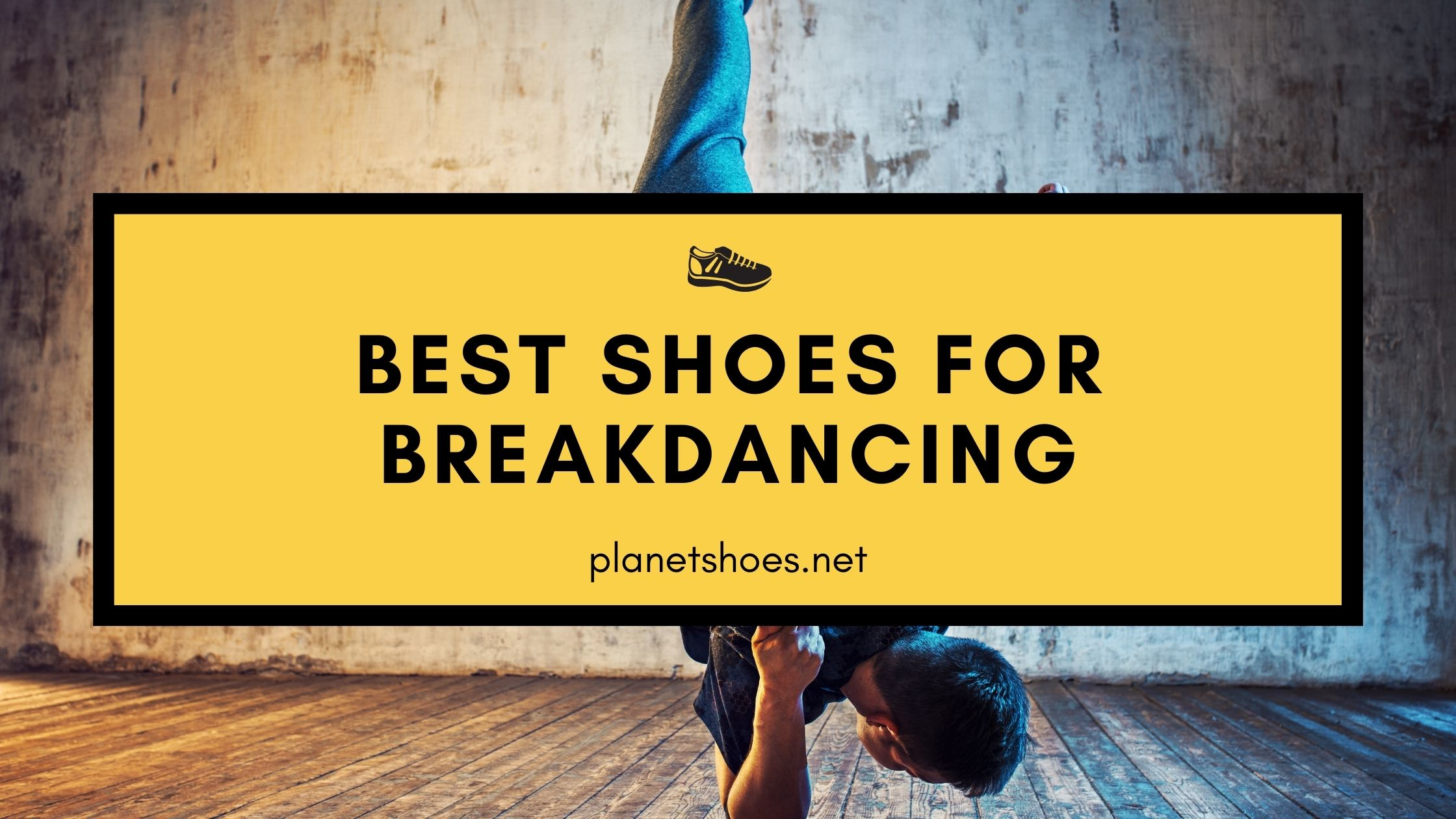 best shoes for breakdancing