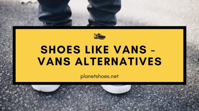 shoes like vans vans alternatives